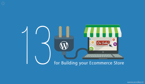 13 Free WordPress Plugins for Building your Ecommerce Store