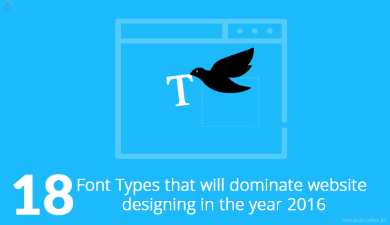 18 Font Types that will dominate website designing in the year 2016