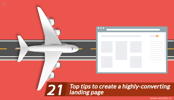 21 Top tips to create a highly-converting landing page
