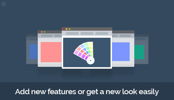 Add new features or get a new look easily