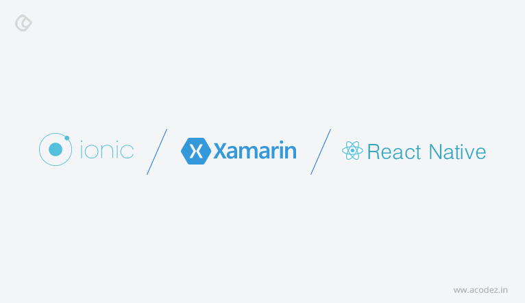 React Native Vs Ionic Vs Xamarin