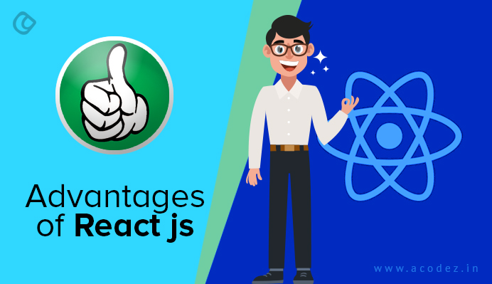 Advantages of React JS