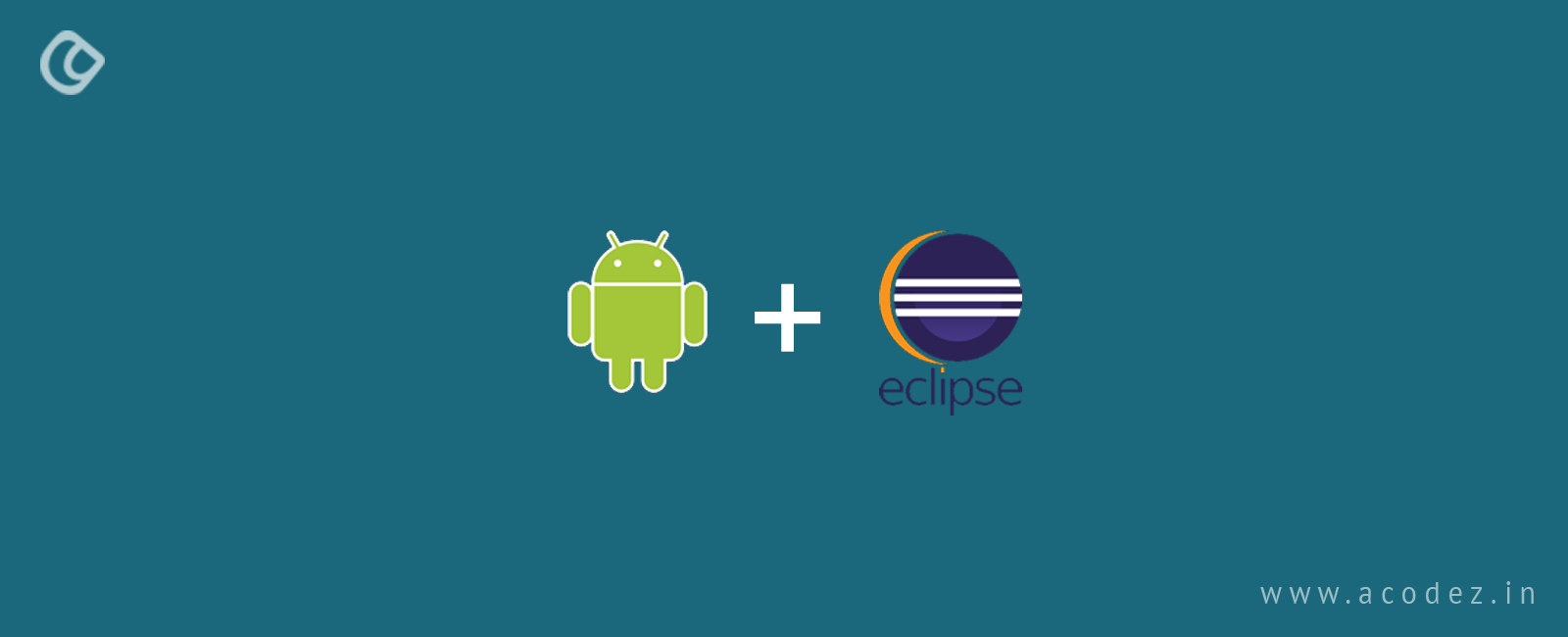 Step-by-Step Guide to Android Development with Eclipse | Acodez