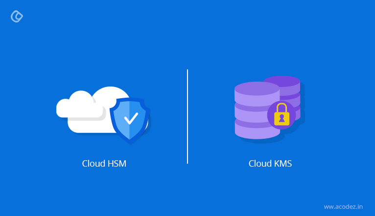 Cloud HSM vs Cloud KMS