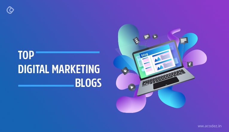 Top Digital Marketing Blogs to Follow