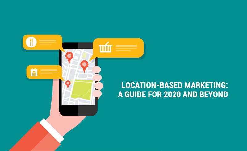 location-based-marketing-a-guide-for-2020-and-beyond