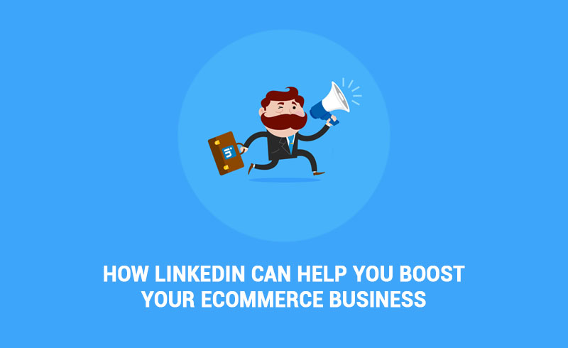 how-linkedin-can-help-you-boost-your-ecommerce-business
