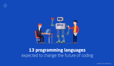 13 Programming Languages Expected To Change The Future Of Coding