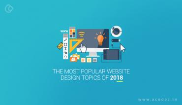 The Most Popular Website Design Topics Of 2018