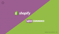WooCommerce Vs Shopify : How To Select Best Platform For WordPress