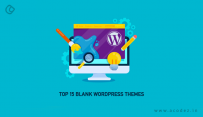 Top 15 Blank WordPress Themes And Their Attractive Advantages