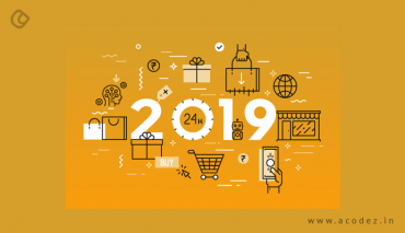 E-commerce 2019: Trends that will Live Today, Tomorrow And Forever