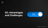 The Advantages And Challenges Of The 5G Network