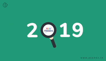 SEO Trends To Watch Out In 2019