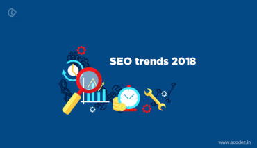 SEO trends to watch Out in 2018