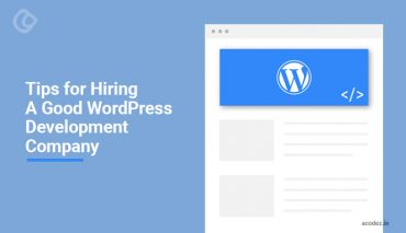 Tips for Hiring a Good WordPress Development Company