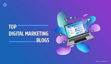 Top Digital Marketing Blogs You Must Follow