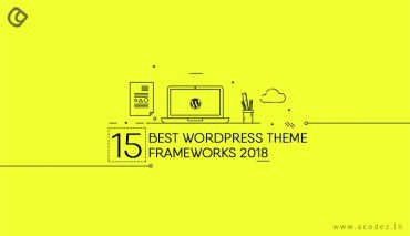 15 Best WordPress Theme Frameworks 2018