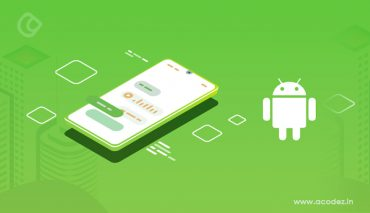 Best Android App Development SDKs, Libraries, and Frameworks in 2021