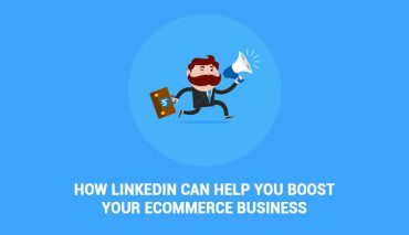 How LinkedIn can help you Boost your eCommerce Business